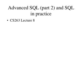 Advanced SQL part 2 and SQL in practice