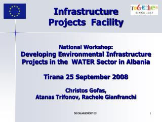 Infrastructure Projects  Facility     National Workshop: Developing Environmental Infrastructure Projects in the  WATER