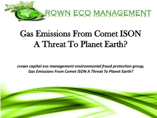 Gas Emissions From Comet ISON A Threat To Planet Earth?