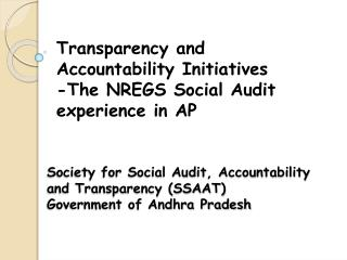 Society for Social Audit, Accountability and Transparency SSAAT Government of Andhra Pradesh