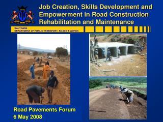 Job Creation, Skills Development and Empowerment in Road Construction Rehabilitation and Maintenance