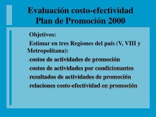 Evaluaci n costo-efectividad Plan de Promoci n 2000
