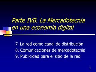 Parte IVB. La Mercadotecnia en una econom a digital