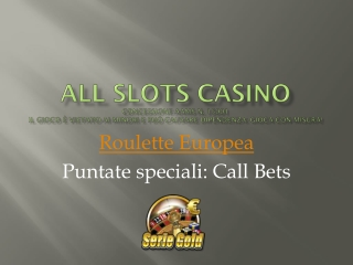 Roulette Europea: call bets