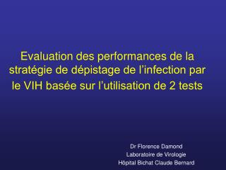 Evaluation des performances de la strat gie de d pistage de l infection par le VIH bas e sur l utilisation de 2 tests