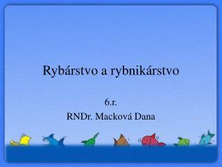 Ryb rstvo a rybnik rstvo