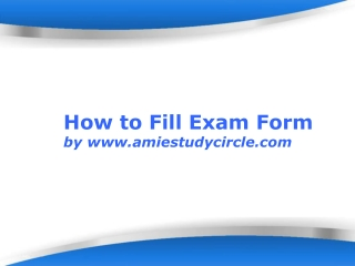 AMIE - How to Fill Exam Form