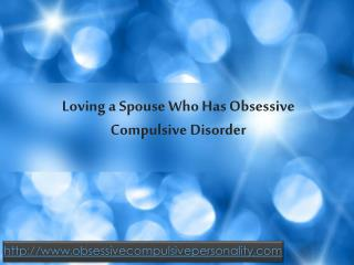 do you have a spouse who has obsessive compulsive disorder?