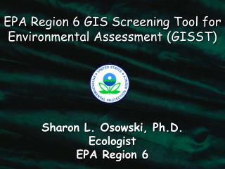 EPA Region 6 GIS Screening Tool for Environmental Assessment GISST