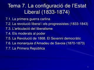Tema 7. La configuraci  de l Estat Liberal 1833-1874