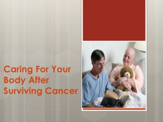 Caring For Your Body After Surviving Cancer