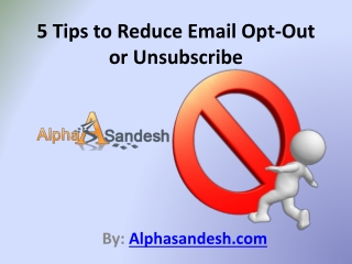5 Tips to Reduce Email Opt-Out or Unsubscribe