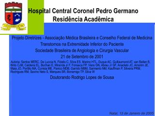 Hospital Central Coronel Pedro Germano Resid ncia Acad mica
