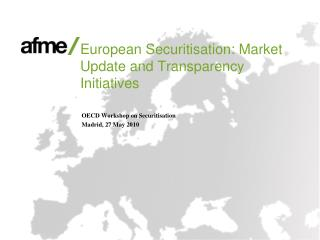 European Securitisation: Market Update and Transparency Initiatives