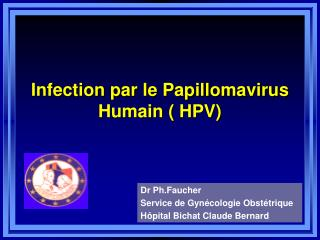 Infection par le Papillomavirus Humain  HPV