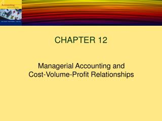Managerial Accounting and Cost-Volume-Profit Relationships