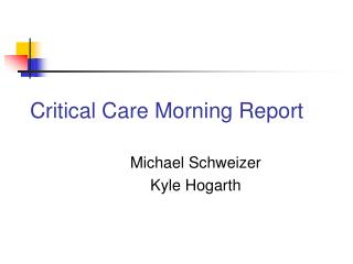 Critical Care Morning Report