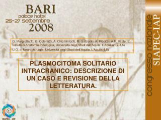PLASMOCITOMA SOLITARIO INTRACRANICO: DESCRIZIONE DI UN CASO E REVISIONE DELLA LETTERATURA.