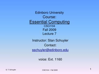 Edinboro University Course:  Essential Computing CSCI104 Fall 2009 Lecture 7
