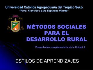 Universidad Cat lica Agropecuaria del Tr pico Seco  Pbro. Francisco Luis Espinoza Pineda