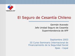 El Seguro de Cesant a Chileno