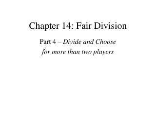 Chapter 14: Fair Division
