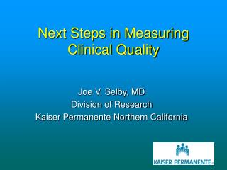 Next Steps in Measuring Clinical Quality