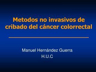 Metodos no invasivos de cribado del c ncer colorrectal