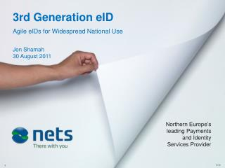 3rd Generation eID Agile eIDs for Widespread National Use  Jon Shamah 30 August 2011