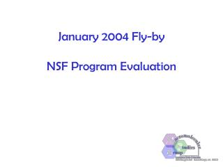 January 2004 Fly-by  NSF Program Evaluation