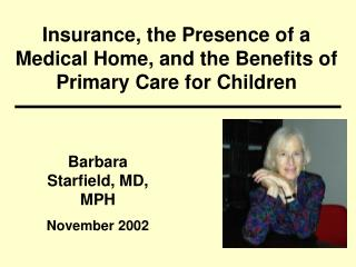 Insurance, the Presence of a Medical Home, and the Benefits of Primary Care for Children