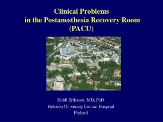 Clinical Problems   in the Postanesthesia Recovery Room PACU