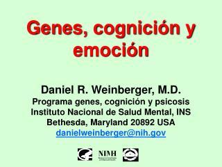 Genes, cognici n y emoci n