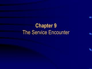 Chapter 9 The Service Encounter