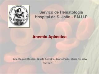 Servi o de Hematologia Hospital de S. Jo o - F.M.U.P