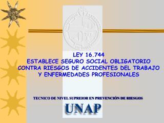 LEY 16.744 ESTABLECE SEGURO SOCIAL OBLIGATORIO CONTRA RIESGOS DE ACCIDENTES DEL TRABAJO Y ENFERMEDADES PROFESIONALES
