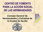 CENTRO DE FOMENTO PARA LA ACCI N SOCIAL DE LAS HERMANDADES