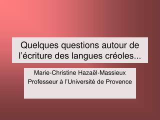 Quelques questions autour de l  criture des langues cr oles...
