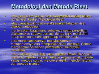Metodologi dan Metode Riset
