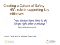 Creating a Culture of Safety:  HR s role in supporting key  initiatives