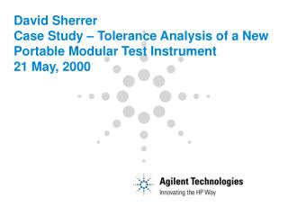 David Sherrer Case Study   Tolerance Analysis of a New Portable Modular Test Instrument 21 May, 2000