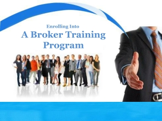 Enrolling Into A Broker Training Program