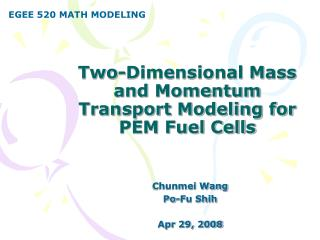 Two-Dimensional Mass and Momentum Transport Modeling for PEM Fuel Cells