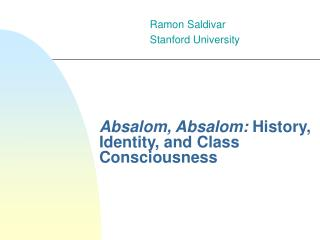 Absalom, Absalom: History, Identity, and Class Consciousness