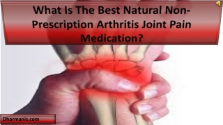 What Is The Best Natural Non-Prescription Arthritis Joint Pa
