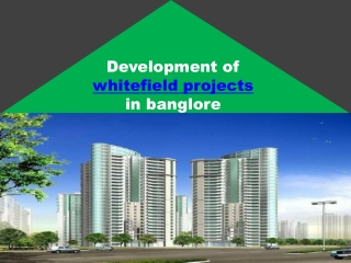 Development of whitefield properties