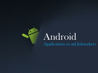 Android Applications to aid Jobseekers