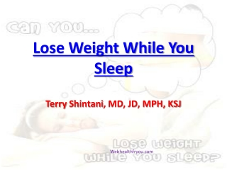 Lose Weight While You Sleep