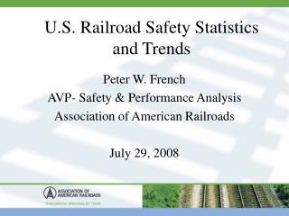 U.S. Railroad Safety Statistics and Trends