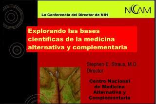 Explorando las bases cient ficas de la medicina alternativa y complementaria